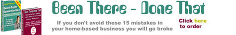Been There - Done That: The 15 mistakes you need to avoid before beginning an Internet Business